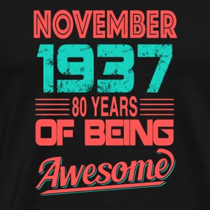 November 1937 80 YEARS Of Being Awesome - Men's Premium T-Shirt