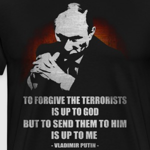 VLADIMIR PUTIN RUSSIAN PRESIDENT QUOTE - Men's Premium T-Shirt