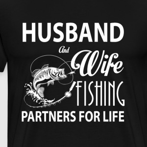 Husband And Wife Fishing T Shirt - Men's Premium T-Shirt