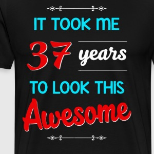 It took me 37 years to look this awesome - Men's Premium T-Shirt