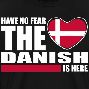 Have No Fear The Danish Is Here - Men's Premium T-Shirt