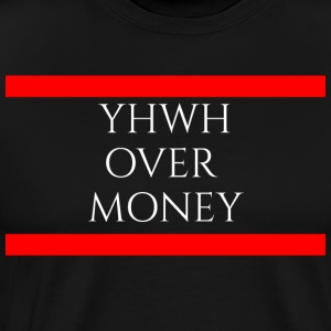YHWH OVER MONEY - Men's Premium T-Shirt