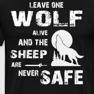 Leave one wolf alive and the sheep are never safe - Men's Premium T-Shirt