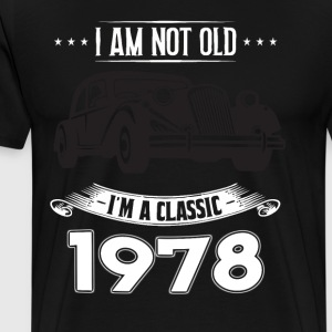 I am not old I m a classic Born in 1978 - Men's Premium T-Shirt