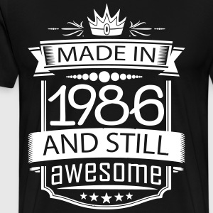 Made In 1986 And Still Awesome - Men's Premium T-Shirt