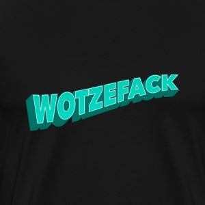 Wotzefack What the Fuck German play on Words - Men's Premium T-Shirt