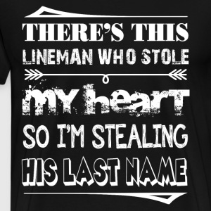 This Lineman Who Stole My Heart T Shirt - Men's Premium T-Shirt