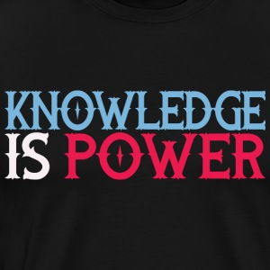 Knowledge is power T Shirt - Men's Premium T-Shirt