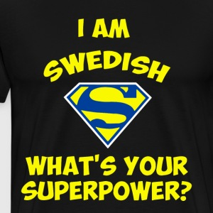 i am swedish what's your superpower - Men's Premium T-Shirt