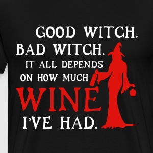 Good witch bad witch it all depends on how much wi - Men's Premium T-Shirt