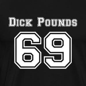 Dick Pounds 69 - Men's Premium T-Shirt