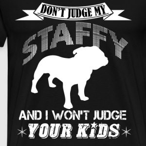 Don't Judge My Staffy T Shirt - Men's Premium T-Shirt