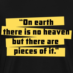 Earth is not Heaven | Limited Edition - Men's Premium T-Shirt