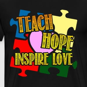 Teach Hope Inspire Love Autism Shirt - Men's Premium T-Shirt