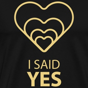I SAID YES - Men's Premium T-Shirt