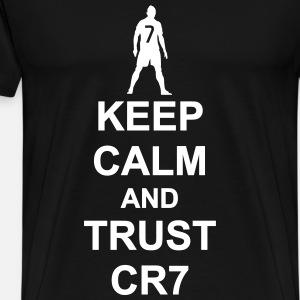 Keep Calm and Trust CR7