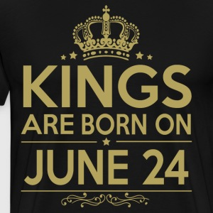 Kings are born on JUNE 24 - Men's Premium T-Shirt