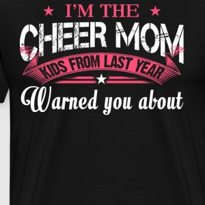 I'm the Cheer Mom T Shirt - Men's Premium T-Shirt