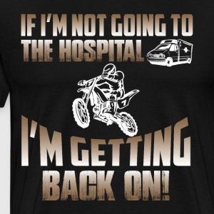 I'm Getting Back On T Shirt - Men's Premium T-Shirt