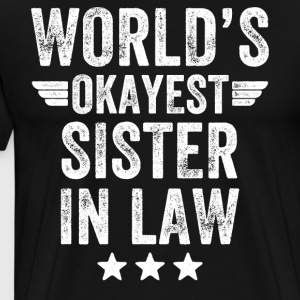 world's okayest sister in law - Men's Premium T-Shirt