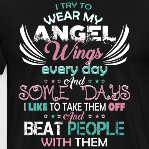 I Try To Wear My Angel Wings Every Day T Shirt - Men's Premium T-Shirt