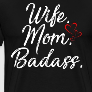 Wife mom Badass T-shirt - Men's Premium T-Shirt