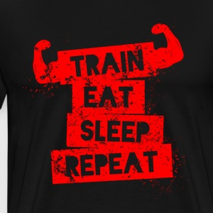 TRAIN EAT SLEEP REPEAT - FUNNY GYM T-SHIRTS - Men's Premium T-Shirt
