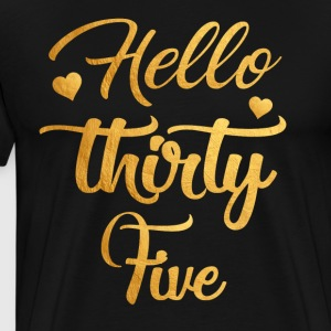 Hello Thirty Five 35th Birthday Shirt - Men's Premium T-Shirt