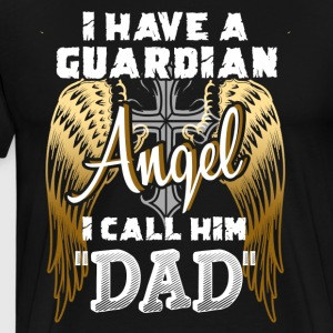 Guardian Angel Dad Shirt - Men's Premium T-Shirt
