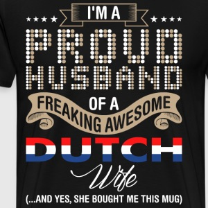 Im A Proud Husband Of A Freaking Awesome Dutch Wif - Men's Premium T-Shirt