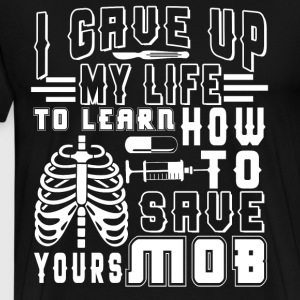 Learn How To Save Your Life T Shirt - Men's Premium T-Shirt