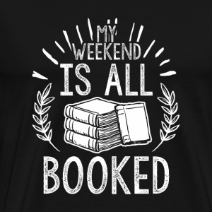 FUNNY BOOK BOOKS BOOKWORM: ALL BOOKED T-SHIRT GIFT - Men's Premium T-Shirt