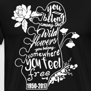You belong among the wild flowers you belong somew - Men's Premium T-Shirt