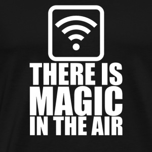 There Is Magic In The Air - Men's Premium T-Shirt