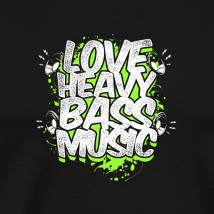 Love heavy bass music - Men's Premium T-Shirt