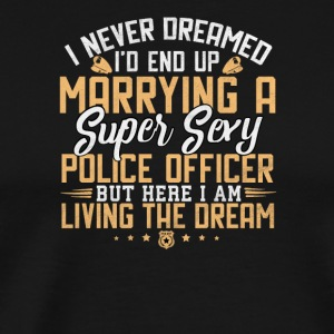 Marrying a Super Sexy Police Officer - Men's Premium T-Shirt
