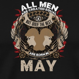 All men are created equal best born in May - Men's Premium T-Shirt