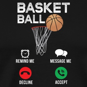 Basketball Remind me Message Me Decline Accept - Men's Premium T-Shirt