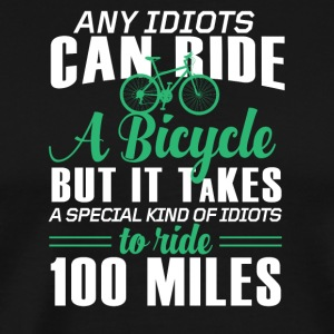 It takes a special idiots to ride 100 miles - Men's Premium T-Shirt