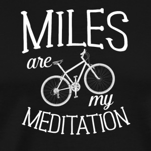 Miles are my meditiion - Men's Premium T-Shirt
