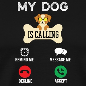 My dog is calling Remind me Message me - Men's Premium T-Shirt