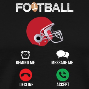 Football Remind me Message me Decline Accept - Men's Premium T-Shirt