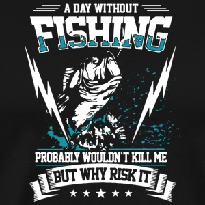 Day Without Fishing - Men's Premium T-Shirt