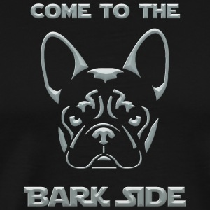 French Bulldog Come to the Bark Side Frenchie - Men's Premium T-Shirt