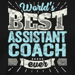Worlds Best Assistant Coach Ever Team Trainer Gift - Men's Premium T-Shirt