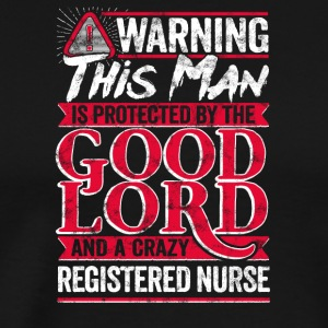 Warning Man Protected By Crazy Registered Nurse - Men's Premium T-Shirt