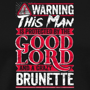 Funny Warning Man Protected By Crazy Brunette - Men's Premium T-Shirt