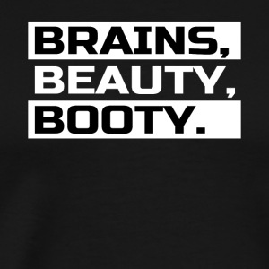 Brains Beauty Booty - Fitness T-Shirt - Men's Premium T-Shirt