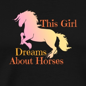 This Girl Dreams About Horses - Horse Riding - Men's Premium T-Shirt
