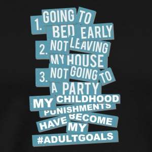 My Childhood Punishments Have Become my #ADULTGOAL - Men's Premium T-Shirt